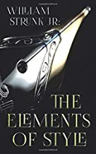William Strunk Jr : The Elements of Style (Illustrated edition)