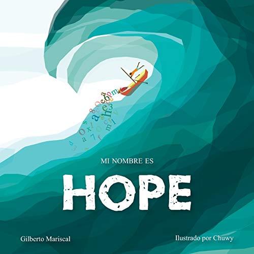 Mi nombre es Hope: Una historia sobre el amor, la valentía y la esperanza