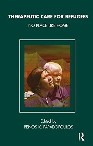 Therapeutic Care for Refugees: No Place Like Home (Tavistock Clinic Series)