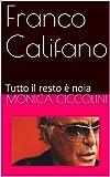 Franco Califano : Tutto il resto è noia