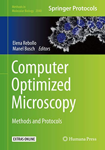 Computer Optimized Microscopy: Methods and Protocols (Methods in Molecular Biology (2040), Band 2040)