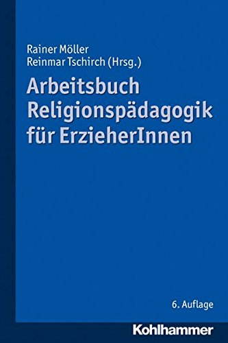 Arbeitsbuch Religionspädagogik für ErzieherInnen by Rainer Möller (Hrsg.) (2014-10-01)