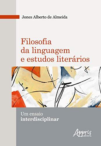 Filosofia Da Linguagem E Estudos Literários: Um Ensaio Interdisciplinar