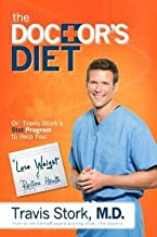 M.d. Travis Stork: The Doctor's Diet : Dr. Travis Stork's STAT Program to Help You Lose Weight, Restore Optimal Health, Prevent Disease, and Add Years to You (Hardcover); 2014 Edition