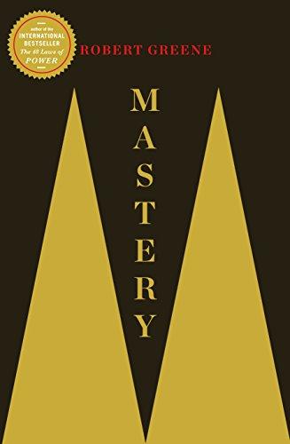 Mastery (The Modern Machiavellian Robert Greene)