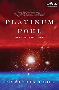Platinum Pohl: The Collected Best Stories by [Frederik Pohl]