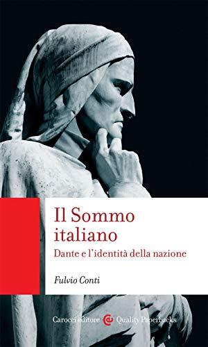 Il Sommo italiano. Dante e l'identità della nazione (Quality paperbacks)