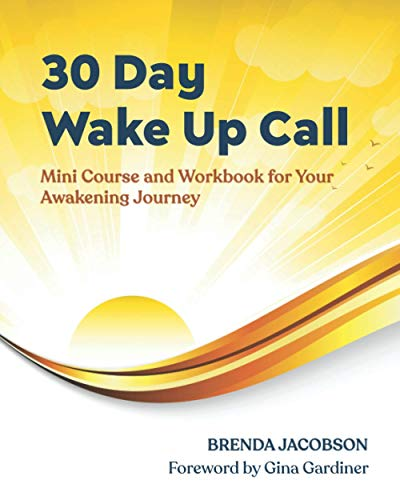 30-Day Wake Up Call: Mini Course and Workbook for Your Awakening Journey