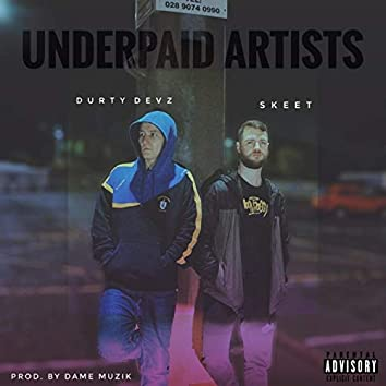 Underpaid Artists (feat. Durty Devz)