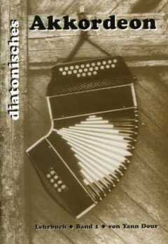 SCHULE FUER DIATONISCHES AKKORDEON 1 - arrangiert für Akkordeon - mit CD [Noten / Sheetmusic] Komponist: DOUR YANN