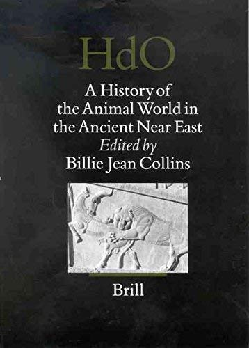 [(A History of the Animal World in the Ancient near East)] [By (author) Billie Jean Collins] published on (December, 2001)