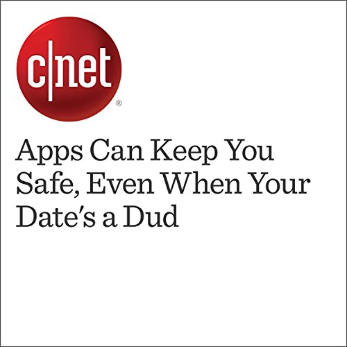 Apps Can Keep You Safe, Even When Your Date's a Dud audiobook cover art