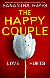 The Happy Couple: An absolutely unputdownable and gripping psychological thriller