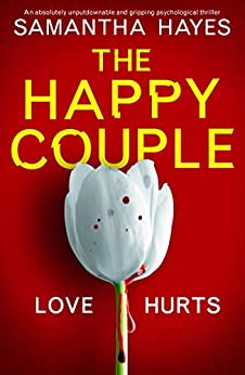 The Happy Couple: An absolutely unputdownable and gripping psychological thriller by [Samantha Hayes]