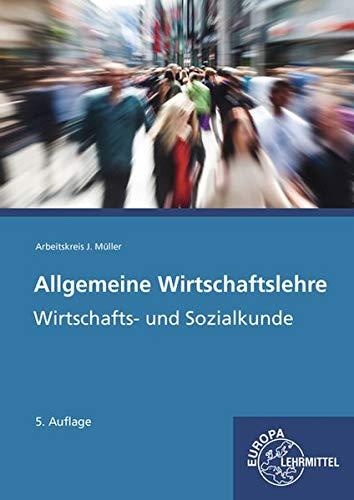 Allgemeine Wirtschaftslehre: Wirtschafts- und Sozialkunde