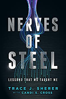 Nerves of Steel  Lessons That MS Taught Me