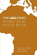 The Times World Atlas Puzzle Book: Put your knowledge of the world to the ultimate test: Pit Your Wits Against the World's Leading Atlas Makers (English Edition)