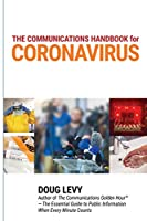 The Communications Guide for Coronavirus: Best Practices for Business, Government and Public Health Leaders