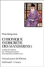Chronique indiscrète des mandarins, tome I de Wou King-tseu