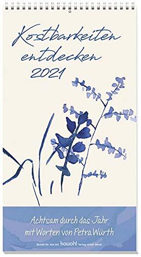 Kostbarkeiten entdecken 2021: Achtsam durch das Jahr mit Worten von Petra Würth