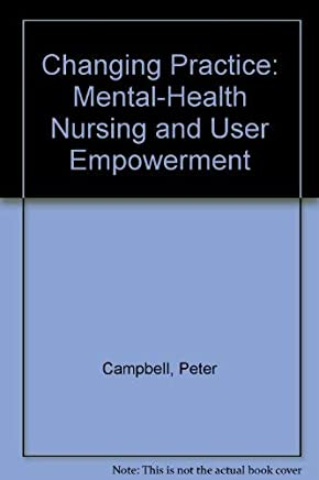 Changing Practice: Mental-Health Nursing and User Empowerment
