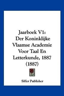 Jaarboek V1: Der Koninklijke Vlaamse Academie Voor Taal En Letterkunde, 1887 (1887)