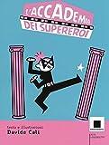 L'accademia dei supereroi. Ediz. ad alta leggibilità...