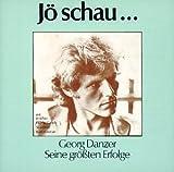 Jö schau ... Seine größten Erfolge von Georg Danzer
