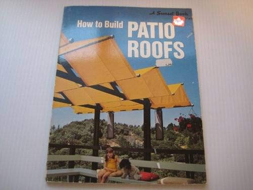 How to Build Patio Roofs