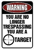 警告あなたはもはや不法侵入ではありませんあなたはあなたの壁のターゲット面白いサインですホームハンギングアートワークプラークWallArt装飾サインアウトドアリビングストリートパブリックサイン12インチX8インチ(30cm X 20cm) メタルプレートブリキ 看板 2枚セットアンティークレトロ