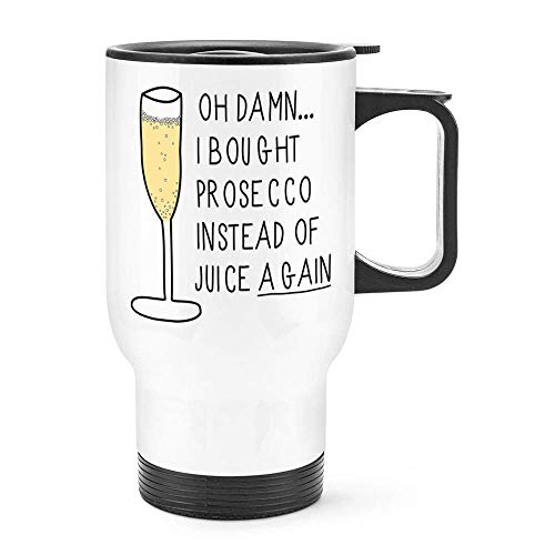 Grappig Oh Verdomme Ik kocht Prosecco In plaats van Juice Opnieuw Reizen Mok Thermische Geïsoleerde RVS Koffiemok Gift Idee, 14 Oz