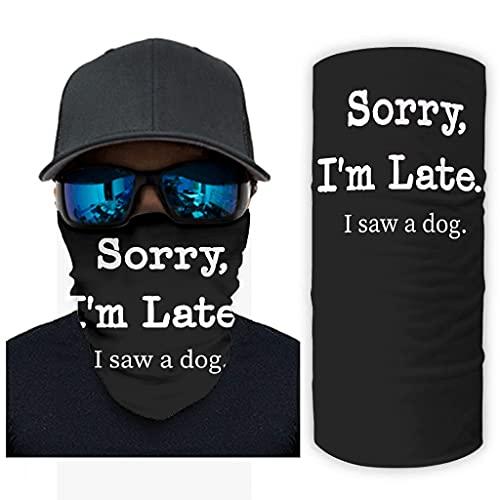 CCMugshop Pasamontañas Funny Sorry I'm Late I Saw a Dog Print Bandana Bufanda Elástica Blanco Talla Única