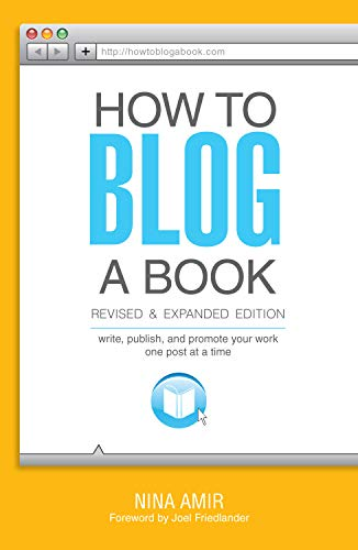 Download How to Blog a Book Revised and Expanded Edition: Write, Publish, and Promote Your Work One Post at a Time 1599638908