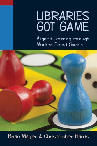 Libraries Got Game: Aligned Learning Through Modern Board Games (English Edition)