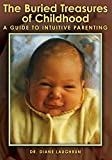 The Buried Treasures of Childhood: A Guide to Intuitive Parenting