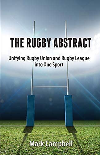 The Rugby Abstract: Unifying Rugby Union and Rugby League into One Sport