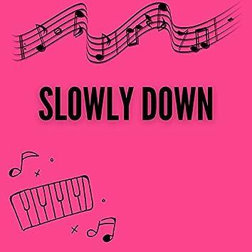 Slowly Down