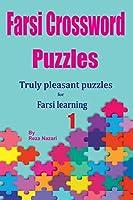 Farsi Crossword Puzzles 1: Truly Pleasant Puzzles for Farsi Learners