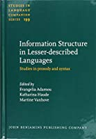 Information Structure in Lesser-described Languages: Studies in Prosody and Syntax (Studies in Language Companion Series)
