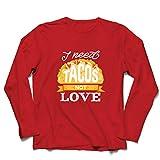 lepni.me Camiseta de Manga Larga para Hombre Necesito Tacos No Me Gusta La Comida Mexicana Graciosa Cotización de Comida (XX-Large Rojo Multicolor)