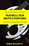 Film belli, film brutti e popcorn: 99 recensioni...