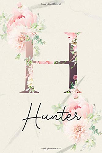 Hunter: Personalized Gratitude Journal for Girls, Women, Mom & Kids - Positive Diary Planner For Christian & Non-Christian. Best First Name Monogram ... Quotes and Prompts.(Floral...