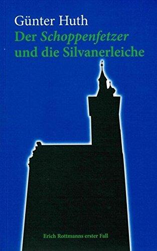 Der Schoppenfetzer und die Silvanerleiche: Erich Rottmanns erster Fall