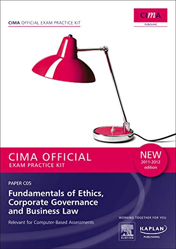 C05 Fundamentals of Ethics, Corporate Governance and Business Law - CIMA Exam Practice Kit C05 Fundamentals of Ethics, Corporate Governance and ... - CIMA Exam Practice Kit: Paper C05 Paper C05