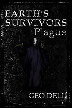 Earth's Survivors: Plague by [Geo Dell, Andrea Scroggs]