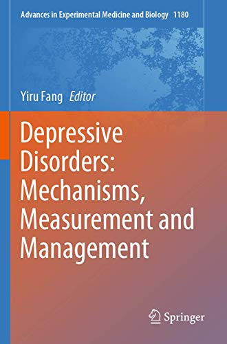 Depressive Disorders: Mechanisms, Measurement and Management (Advances in Experimental Medicine and Biology, 1180)