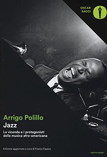 Jazz. La vicenda e i protagonisti della musica afro-americana. Ediz. ampliata