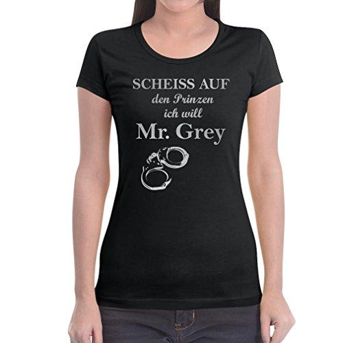 50 Shades Scheiss Auf Den Prinzen Ich Will Mr Grey Frauen T-Shirt Slim Fit Large Schwarz