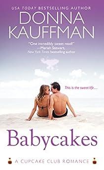 Babycakes (Cupcake Club Book 3) by [Donna Kauffman]