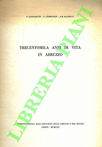 Trecentomila anni di vita in Abruzzo.